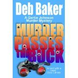 Murder Passes the Buck : A Gertie Johnson Murder Mystery (Kindle Edition)By Deb Baker