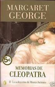MEMORIAS DE CLEOPATRA 2 LA SEDUCCION DE MARCO ANTONIO   MARGARET GEORGE…