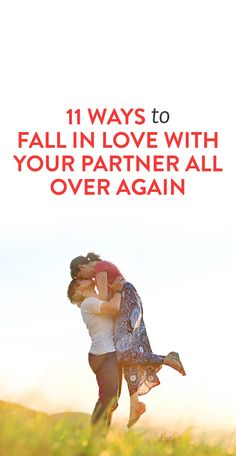 11 Hacks For Falling In Love With Your Partner All Over Again