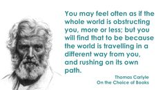 """Thomas Carlyle quote on traveling """"against"""" the way of the world."""