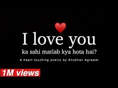 """I love you ka sahi matlab"" by Anubhav Agrawal Cute Love Images, Cute Love Songs, True Feelings Quotes, Reality Quotes, Attitude Quotes, Beautiful Love Status, My Love, Crazy Girl Quotes, Love Quotes"