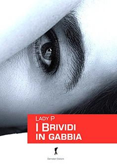I BRIVIDI IN GABBIA di Lady P. http://www.amazon.it/dp/8868102064/ref=cm_sw_r_pi_dp_jDm8ub18MBZE1
