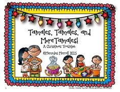 Tamales, Tamales, and More Tamales! is a mini unit of study to help students recognize family traditions and customs during the holidays, focusing on Christmas Eve.