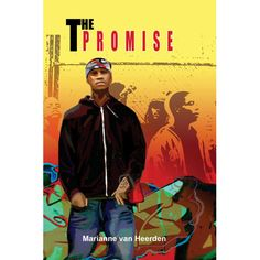 'The Promise' by Marianne van Heerden, illustrated by Melvyn Naidoo. Published by Roundhill Books, a division of MBLS Publishing. Distributed by BK Publishing. Division, Youth, Van, Education, Illustration, Books, Movie Posters, Shopping, Libros