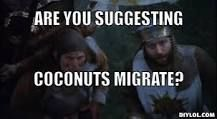 Monty Python and the Holy Grail..this quote makes me laugh every time