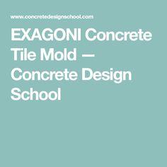 EXAGONI Concrete Tile Mold — Concrete Design School