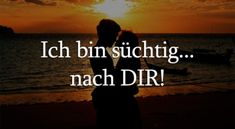 Ich bin süchtig nach dir! Just Be You, I Want You, Sounds Good, Hate, Knowledge, Words, Quotes, Heart Broken, German Language