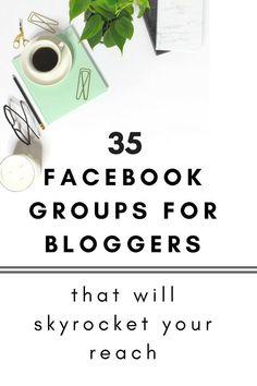 35 Facebook Groups That Will Help Skyrocket Your Reach - Looks Like Happy  #blog #blogging #facebook #facebookgroups #facebookreach