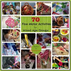 70 Fine motor activities perfect for mixed ages & Home Day Care. Tips for modifying activities to keep all ages busy are included!  Mummy Musings and Mayhem: