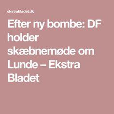 Efter ny bombe: DF holder skæbnemøde om Lunde – Ekstra Bladet