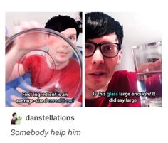 *Clears throat* Phil, sweet heart, sorry but, that's a vase. We still love you though :) Danisnotonfire, Amazingphil, Dan And Phill, Phil 3, Phil Lester, Dan Howell, Phan, Dodie Clark, Youtubers