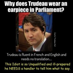 """He's being told what to say. That's why there's all the """"umms"""" and """"ahhs"""" as he listens before regurgitating. Liberal Logic, The Twits, Praying For Our Country, Freedom Love, Political Memes, Justin Trudeau, Truth Hurts, Dumb And Dumber"""