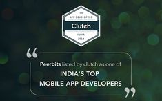 A proud moment for Peerbits. Clutch has listed us as India's top mobile app developers. This is a testimony of our consistent hard work. Android Application Development, App Development, Android Apps, Software, India, Technology, Blog, Tecnologia, Tech