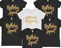 The Birthday Girl Squad Crew Party Shirts Glitter Queen Handmade Custom 30th T Shirt 21st