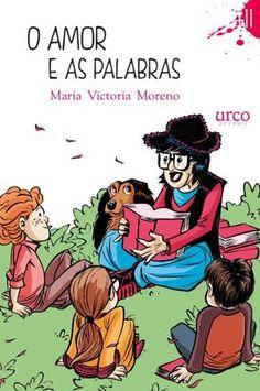 O amor e as palabras / María Victoria Moreno. Comic Books, Victoria, Memes, Movie Posters, Children's Literature, Amor, Short Stories, Santiago De Compostela, Libros