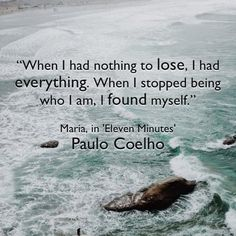 Paulo Coelho Quotes That Will Inspire, Motivate and Encourage Book Quotes, Me Quotes, Qoutes, Eleven Minutes, General Quotes, Journey, Empowering Quotes, Decir No, The Book
