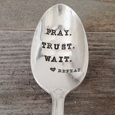 Pray. Trust. Wait. Repeat. - Hand Stamped Spoon - Reminder to Pray - Gift for her - praying for you, get well, gift for friend