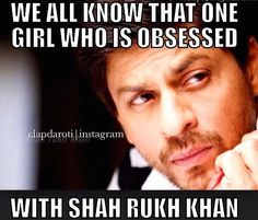 Shahrukh Khan: the answer is .....
