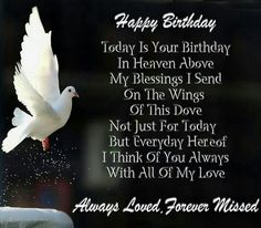 Birthday Wishes In Heaven | Happy Birthday| Happy Birthday in heaven, we all love and miss you so very much. Description from pinterest.com. I searched for this on bing.com/images