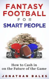 Fantasy Football for Smart People: How to Cash in on the Future of the Game   http://paperloveanddreams.com/book/893718546/fantasy-football-for-smart-people-how-to-cash-in-on-the-future-of-the-game   Fantasy Football for Smart People: How to Cash in on the Future of the Game is the first book of its kind to break down the strategies used by the top fantasy football players. Frequently used as an in-season guide for traditional fantasy football owners, How to Cash in on the Future of the…