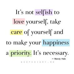 happiness, health, inspiration, life, love yourself, self love quotes