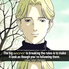 """""""The big secret to breaking the rules is to make it look as though you're following them"""""""