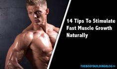 14 tips to stimulate fast muscle growth naturally … Continue reading →