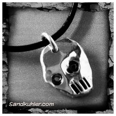 Take a metalsmithing workshop and learn how to make this out of silver. Check out my calendar at www.sandkuhler.com