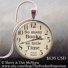'So many books, so little time' pendant © Sherry & Dan McNeese (Artist. New Orleans, Louisiana) via their Pendant Emporium etsy shop.  Copyright law requires that you credit the artist. Link directly to the artist's website.  COPYRIGHT LAW: http://pinterest.com/pin/86975836525792650/  REAL LIFE:  http://pinterest.com/pin/86975836525987875/  HOW TO FIND the ORIGINAL WEB SITE of an image: http://pinterest.com/pin/86975836525507659/