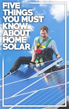 Thinking about going solar? Here are five things you need to know!
