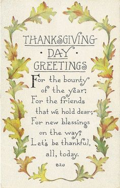 Thanksgiving is not just about stuffed turkey and other delicious food but thanksgiving is a day where you can take time to thank God for all what you have got in life. Here are 51 Best Thanksgiving Quotes for You! Thanksgiving Blessings, Thanksgiving Greetings, Vintage Thanksgiving, Thanksgiving Quotes, Vintage Holiday, Thanksgiving Decorations, Holiday Fun, Thanksgiving Appetizers, Thanksgiving Graphics