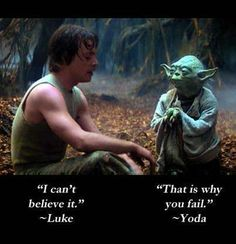 "Star Wars: Luke Skywalker and Yoda's quote about Believing [Loving God] and Confidence [Loving yourself] - Luke Skywalker ""I can't believe it."" Yoda ""That is why you fail. Yoda Quotes, Life Quotes, Wisdom Quotes, Lessons Learned, Life Lessons, Star Wars Quotes, A Course In Miracles, Qoutes, Inspiration Quotes"