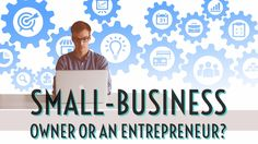 Are You a Small-Business Owner or an Entrepreneur?... http://www.believe.love/1696/are-you-a-small-business-owner-or-an-entrepreneur/