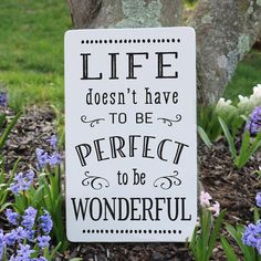 Life Doesn't Have To Be Perfect To Be Wonderful Inspirational Wood Sign
