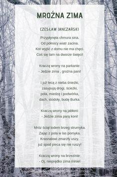 Wiersz zimowy do wykorzystania podczas herbatki poetyckiej, do przed- lub szkolnych zając, do wspólnego poczytania w domu. Kids Learning, Kindergarten, Teacher, School, Children, Baby, Life, Languages, Young Children