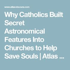 Why Catholics Built Secret Astronomical Features Into Churches to Help Save Souls | Atlas Obscura