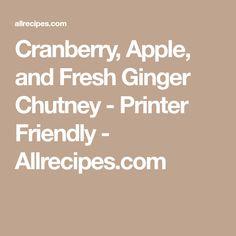Cranberry, Apple, and Fresh Ginger Chutney - Printer Friendly - Allrecipes.com