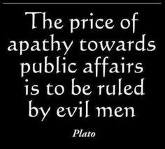 Apathy = rule by evil people