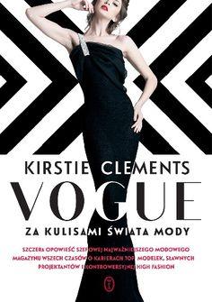 Vogue. Za kulisami świata mody - Kirstie Clements - Lubimyczytać.pl Vogue, Cate Blanchett, Kylie Minogue, Cool Sweaters, Self Publishing, The Magicians, Blond, Bollywood, Arosa