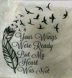 'Your Wings Were Ready But My Heart Was Not' With feather and birds. Possibly a future tattoo idea? The post 'Your Wings Were Ready But My Heart Was Not' With feather and birds. Pos appeared first on Best Tattoos. Neue Tattoos, Body Art Tattoos, Tatuajes Tattoos, Tatoos, Wing Tattoos, Tattoos Skull, Piercing Tattoo, Piercings, Tattoo Tod
