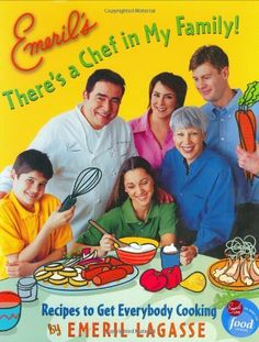 Emeril's There's a Chef in My Family!: Recipes to Get Everybody Cooking by Emeril Lagasse. $0.01. Author: Emeril Lagasse. Publisher: HarperCollins; 1 edition (April 6, 2004). 224 pages. Reading level: Ages 1 and up