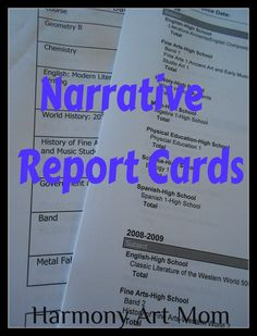 Narrative Report Cards not only list grades and credits earned but true feedback to the child about what he has accomplished in that class.  A report card worth keeping!