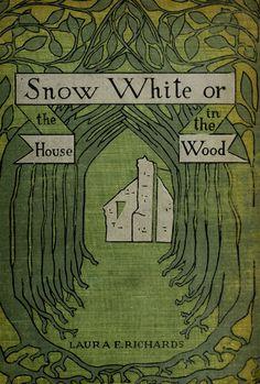 """""""Snow White"""" - Laura Richards, Boston, Dana Estes  Co., 1900."""