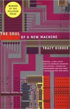 The Soul of A New Machine: Tracy Kidder