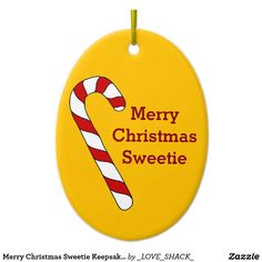 Merry Christmas Sweetie Keepsake Ornament by Janz Merry Christmas, Custom Christmas Ornaments, Ornaments Design, How To Make Ornaments, Christmas Holidays, Sweetheart Candy, Work Gifts, Presents For Him, Personalized Note Cards