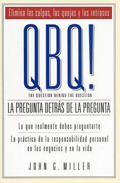 QBQ! La Pregunta Detras de la Pregunta (Spanish Edition) by John G. Miller http://www.amazon.com/dp/0966583280/ref=cm_sw_r_pi_dp_st5Dvb1DBMGXD