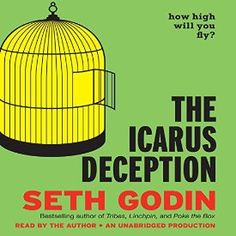 "Another must-listen from my #AudibleApp: ""The Icarus Deception: How High Will You Fly?"" by Seth Godin, narrated by Seth Godin."
