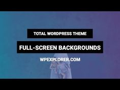 Full Screen Backgrounds | Total WordPress Theme…