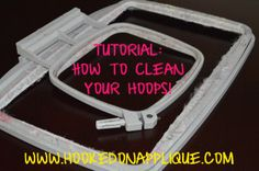 Tutorial on cleaning embroidery hoops