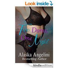 Two Doms, One Night - Kindle edition by Alaska Angelini. Literature & Fiction Kindle eBooks @ Amazon.com.